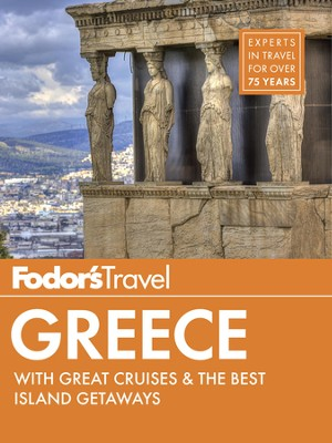 Fodor's Greece: with Great Cruises & the Best Island Getaways - eBook  -     By: Fodor's