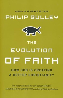 The Evolution of Faith  -     By: Philip Gulley