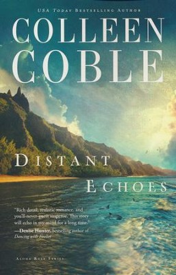 Distant Echoes, Aloha Reef Series #1 (rpkgd)   -     By: Colleen Coble