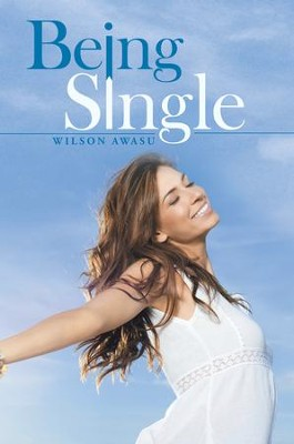 Being Single - eBook  -     By: Wilson Awasu