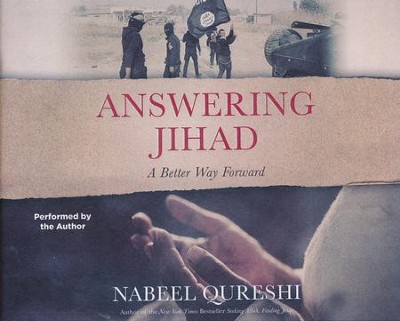 Answering Jihad: A Better Way Forward - unabridged audio book on CD  -     Narrated By: Nabeel Qureshi     By: Nabeel Qureshi