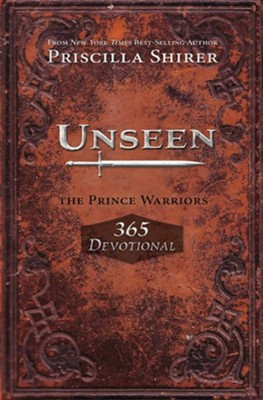 Unseen: The Prince Warriors 365 Devotional  -     By: Priscilla Shirer