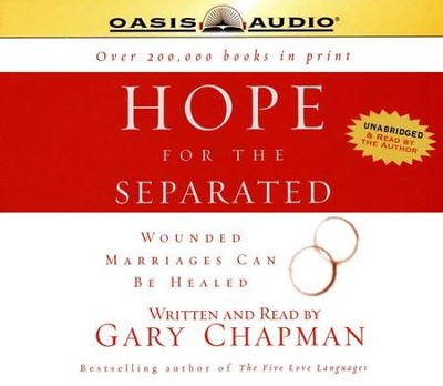 Hope for the Separated                    - Audiobook on CD            -     Narrated By: Gary Chapman     By: Gary Chapman