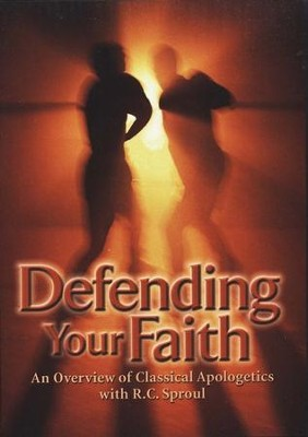 Defending Your Faith: An Overview of Classical Apologetics with R.C. Sproul DVD Collection  -     By: R.C. Sproul
