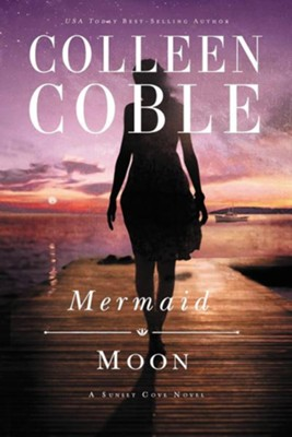Mermaid Moon  -     By: Colleen Coble