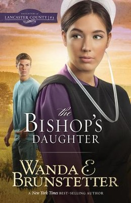 The Bishop's Daughter #3 eBook   -     By: Wanda E. Brunstetter