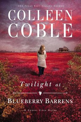 Twilight at Blueberry Barrens  -     By: Colleen Coble