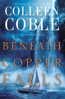 Beneath Copper Falls  -     By: Colleen Coble