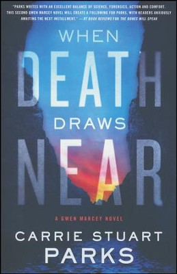 When Death Draws Near #3   -     By: Carrie Stuart Parks