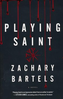 Playing Saint  -     By: Zachary Bartels