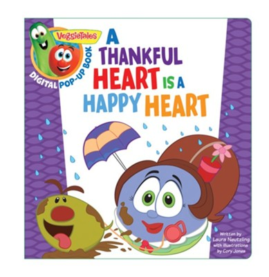 A Thankful Heart Is a Happy Heart VeggieTales Digital Pop-Up Book  -     By: Big Idea Entertainment LLC, Laura Neutzling     Illustrated By: Cory Jones