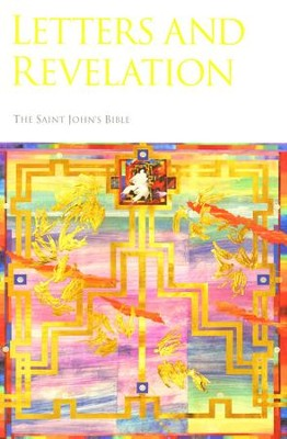 The Saint John's Bible: Letters and Revelation  -     By: Donald Jackson