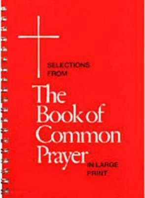 Selections from the Book of Common Prayer  -     By: Church Publishing