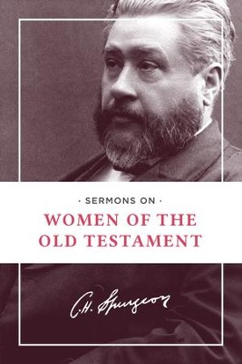 Sermons on Women of the Old Testament - eBook  -     By: Charles H. Spurgeon