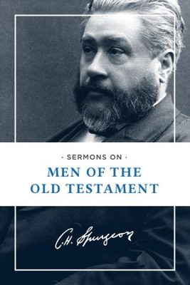 Sermons on Men of the Old Testament - eBook  -     By: Charles H. Spurgeon