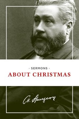 Sermons about Christmas - eBook  -     By: Charles H. Spurgeon