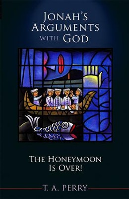 Jonah's Arguments with God: The Honeymoon Is Over - eBook  -     By: T.A. Perry
