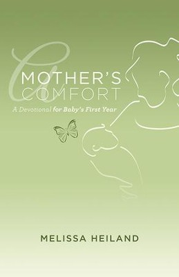 A Mother's Comfort - eBook  -     By: Melissa Heiland