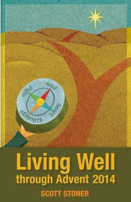 Living Well through Advent 2014 - eBook  -     By: Scott Stoner