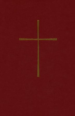 The Book of Common Prayer: And Administration of the  Sacraments and Other Rites and Cermonies of the Church (Burgundy)  -