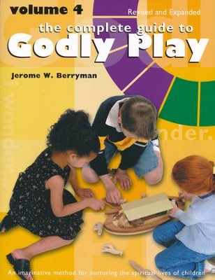 The Complete Guide to Godly Play: Volume 4, Revised and Expanded   -     By: Jerome W. Berryman, Cheryl V. Minor, Rosemary Beales