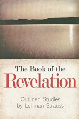 The Book of the Revelation   -     By: Lehman Strauss