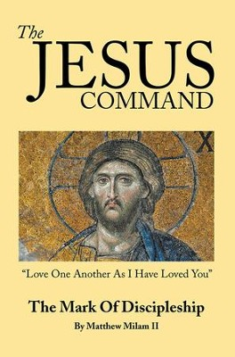 The Jesus Command: The Mark of Discipleship - eBook  -     By: Matthew Milam II
