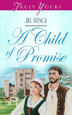 A Child Of Promise - eBook  -     By: Jill Stengl