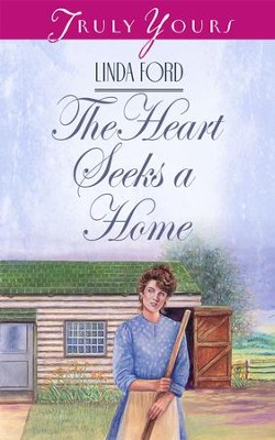 The Heart Seeks A Home - eBook  -     By: Linda Ford