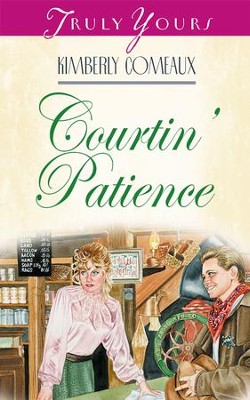 Courtin' Patience - eBook  -     By: Kimberley Comeaux
