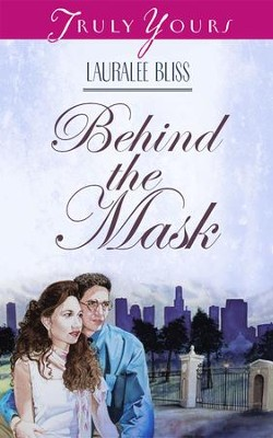 Behind The Mask - eBook  -     By: Lauralee Bliss