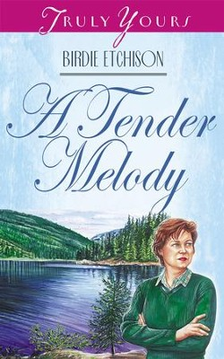 A Tender Melody - eBook  -     By: Birdie L. Etchison