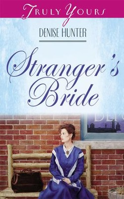 Stranger's Bride - eBook  -     By: Denise Hunter
