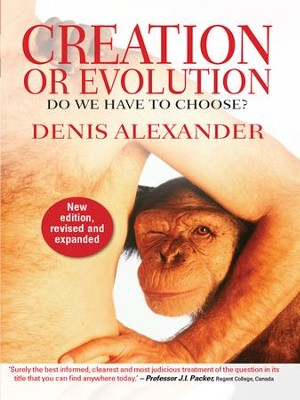 Creation or Evolution: Do We Have to Choose? - eBook  -     By: Denis Alexander