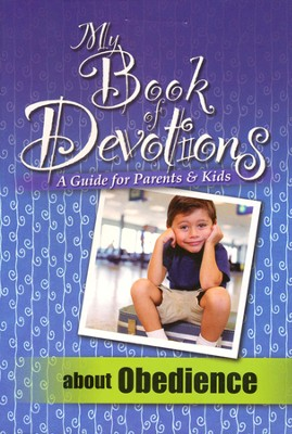 My Book of Devotions About Obedience (A Guide for   Parents & Kids) - Slightly Imperfect  -