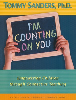 I'm Counting on You: Empowering Children through Corrective Teaching, Manual  -     By: Tommy Sanders