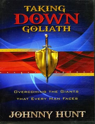 Taking Down Goliath: Overcoming the Giants That Every Man Faces--DVD Curriculum  -     By: Johnny Hunt