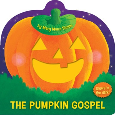 The Pumpkin Gospel  -     By: Mary Manz Simon