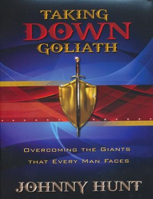 Taking Down Goliath: Overcoming the Giants that Every Man Faces, Workbook  -     By: Johnny Hunt