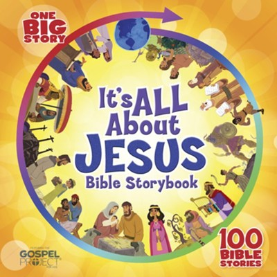 It's All About Jesus Bible Storybook: 100 Bible Stories  -     By: B&H Kids Editorial Staff     Illustrated By: Heath McPherson