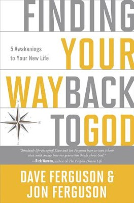 Finding Your Way Back to God: Five Awakenings to Your New Life - eBook  -     By: Dave Ferguson, Jon Ferguson