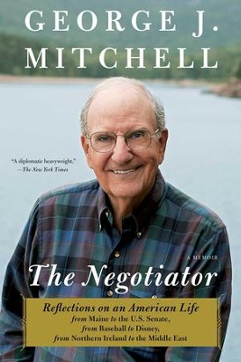 The Negotiator: A Memoir - eBook  -     By: George Mitchell