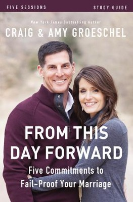 From This Day Forward Study Guide: Five Commitments to Fail-Proof Your Marriage - eBook  -     By: Craig Groeschel