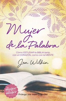 Mujer de la Palabra  (Women of the Word)  -     By: Jen Wilkin