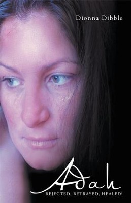Adah: Rejected, Betrayed, Healed! - eBook  -     By: Dionna Dibble