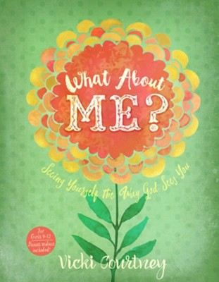 What About Me? Seeing Yourself the Way God Sees You   -     By: Vicki Courtney