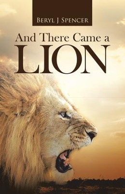 And There Came a Lion - eBook  -     By: Beryl Spencer