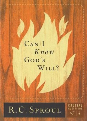 Can I Know God's Will? - Crucial Questions Series, #4   -     By: R.C. Sproul