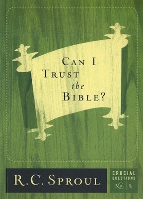 Can I Trust the Bible?   -     By: R.C. Sproul