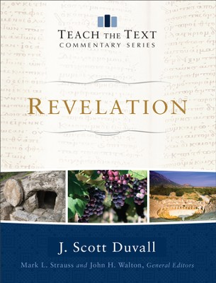 Revelation (Teach the Text Commentary Series) - eBook  -     By: J. Scott Duvall